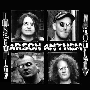 Arson Anthem - Insecurity Notoriety CD
